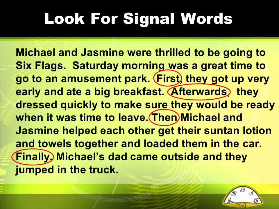 Look For Signal Words Michael and Jasmine were thrilled to be going to Six Flags.