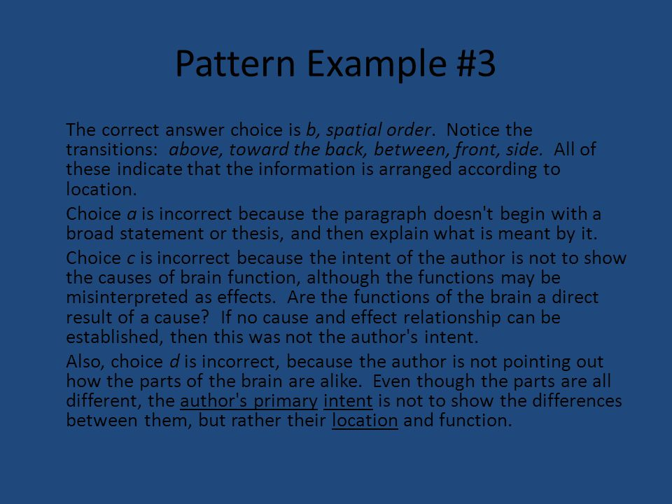 Pattern Example #3 The correct answer choice is b, spatial order. Notice the transitions: above, toward the back, between, front, side. All of these i