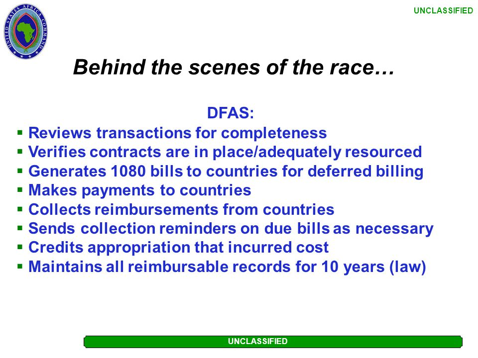 UNCLASSIFIED Behind the scenes of the race… Resources: Reviews transactions for completeness Inputs transactions into financial system Forwards all tr