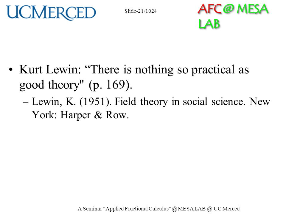 AFC @ MESA LAB Kurt Lewin: There is nothing so practical as good theory (p.