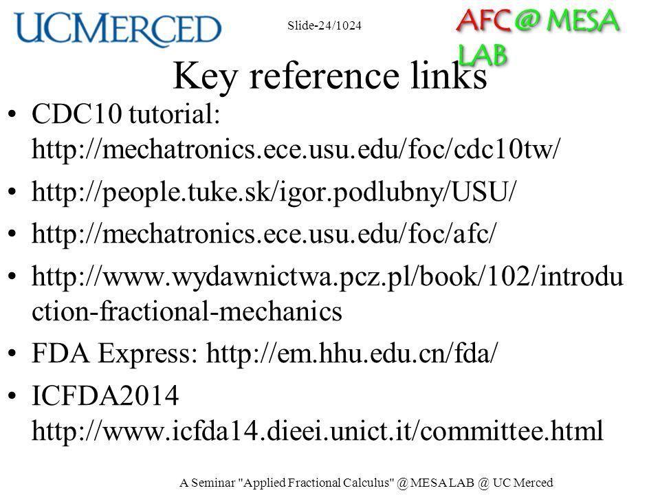 AFC @ MESA LAB Key reference links CDC10 tutorial: http://mechatronics.ece.usu.edu/foc/cdc10tw/ http://people.tuke.sk/igor.podlubny/USU/ http://mechat