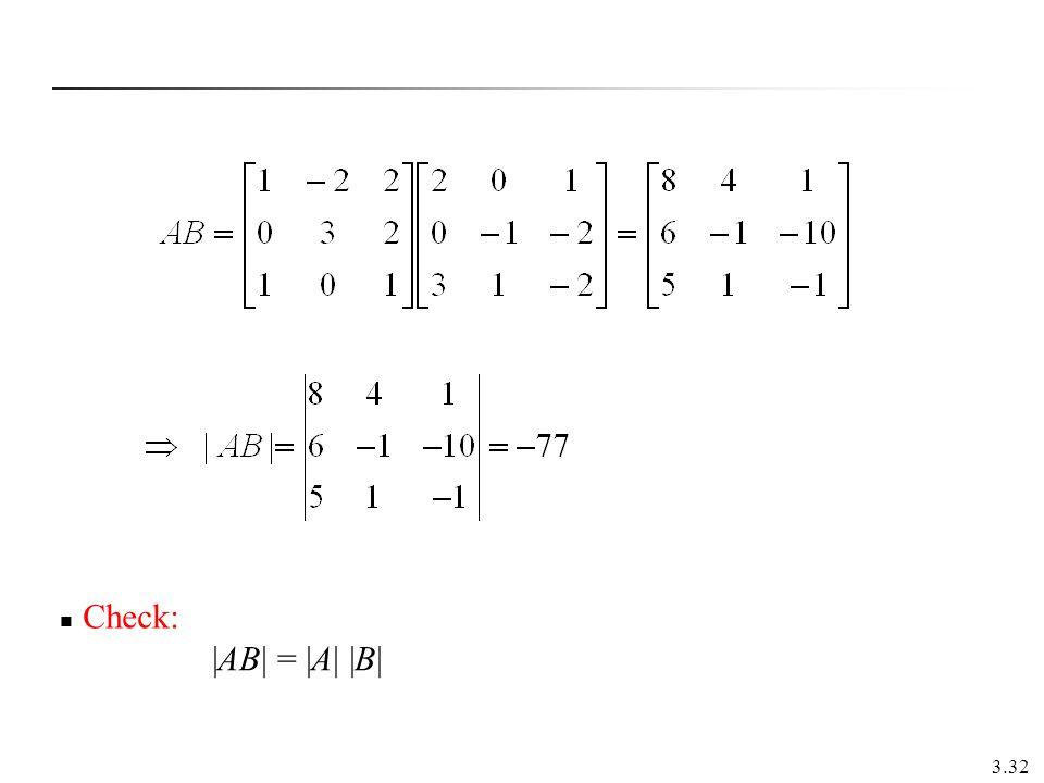 3.32 |AB| = |A| |B| Check: