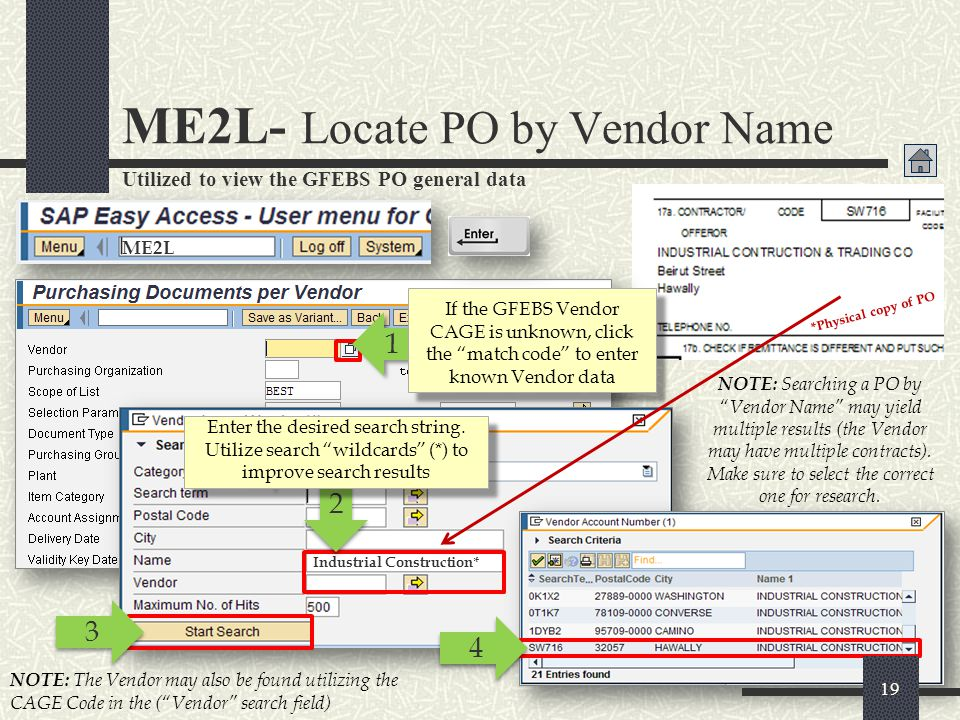 ME2L- Locate PO by Vendor Name (Contd) Viewing PO general data 5 5 Click Execute If multiple POs are displayed, scroll down to view all results.