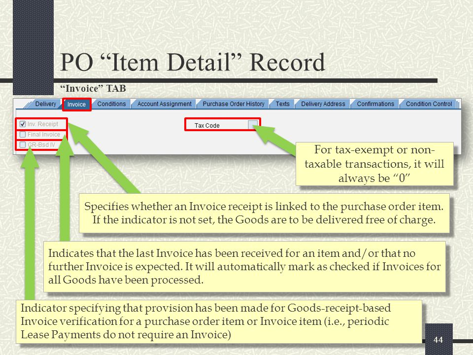 Conditions TAB 45 PO Item Detail Record Contract Total after Taxes (when applicable to US Vendors), freight charges (when specified in the contract) and discounts (when offered in the contract) are calculated in the Pricing Elements breakdown