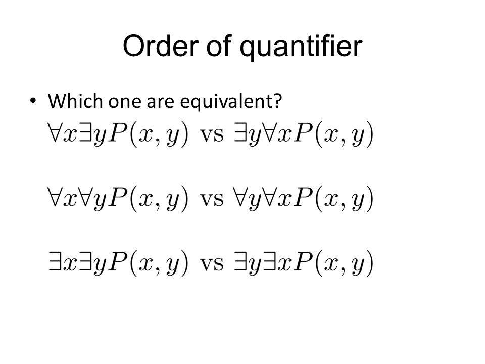 Order of quantifier Which one are equivalent?