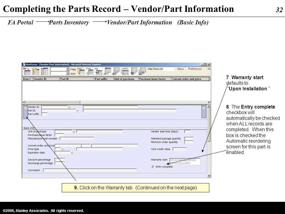 32 ©2006, Stanley Associates. All rights reserved. 32 Completing the Parts Record – Vendor/Part Information FA Portal Parts Inventory Vendor/Part Info