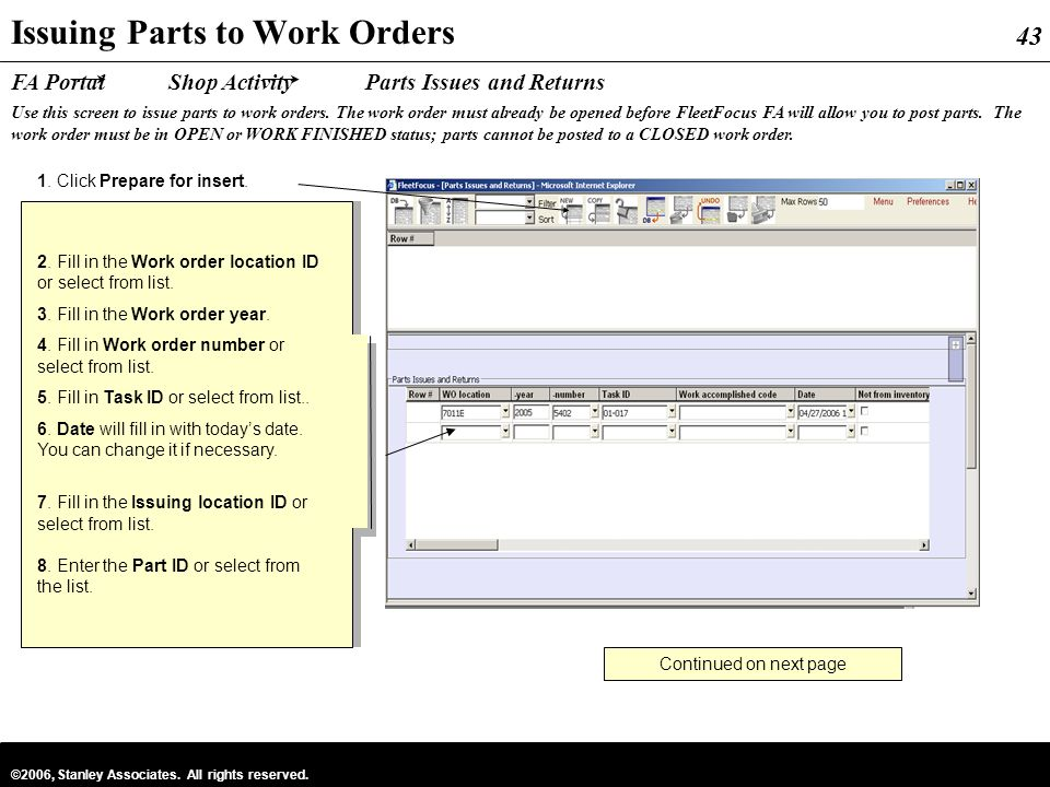 43 ©2006, Stanley Associates. All rights reserved. 43 Issuing Parts to Work Orders FA Portal Shop Activity Parts Issues and Returns 2. Fill in the Wor