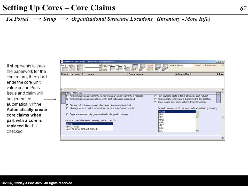 67 ©2006, Stanley Associates. All rights reserved. 67 Setting Up Cores – Core Claims FA Portal Setup Organizational Structure Locations (Inventory - M
