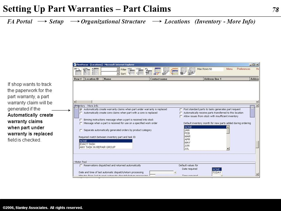 78 ©2006, Stanley Associates. All rights reserved. 78 Setting Up Part Warranties – Part Claims FA Portal Setup Organizational Structure Locations (Inv