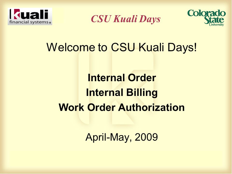 CSU Kuali Days Welcome to CSU Kuali Days.
