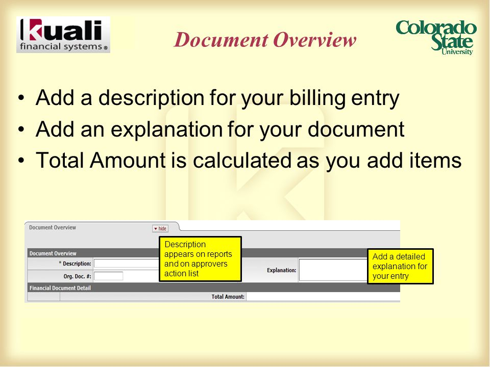 Document Overview Add a description for your billing entry Add an explanation for your document Total Amount is calculated as you add items Description appears on reports and on approvers action list Add a detailed explanation for your entry