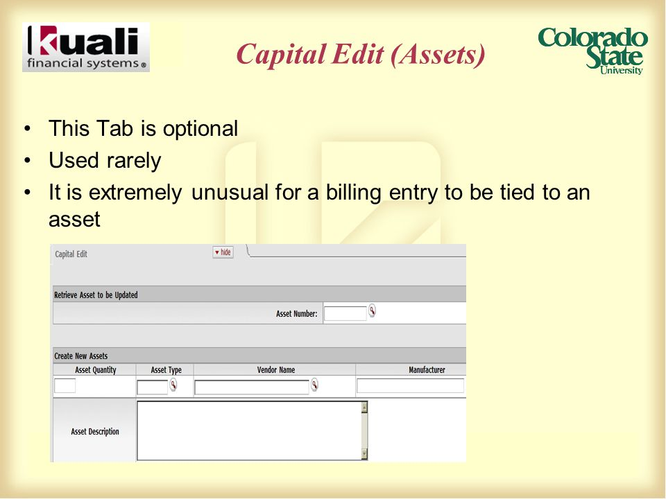 Capital Edit (Assets) This Tab is optional Used rarely It is extremely unusual for a billing entry to be tied to an asset