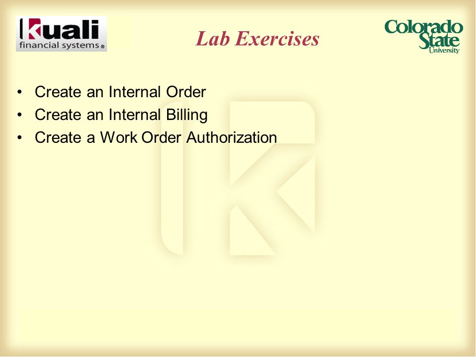 Lab Exercises Create an Internal Order Create an Internal Billing Create a Work Order Authorization