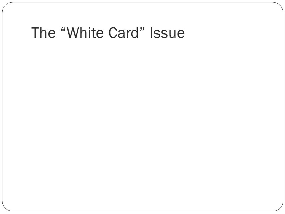 The White Card Issue