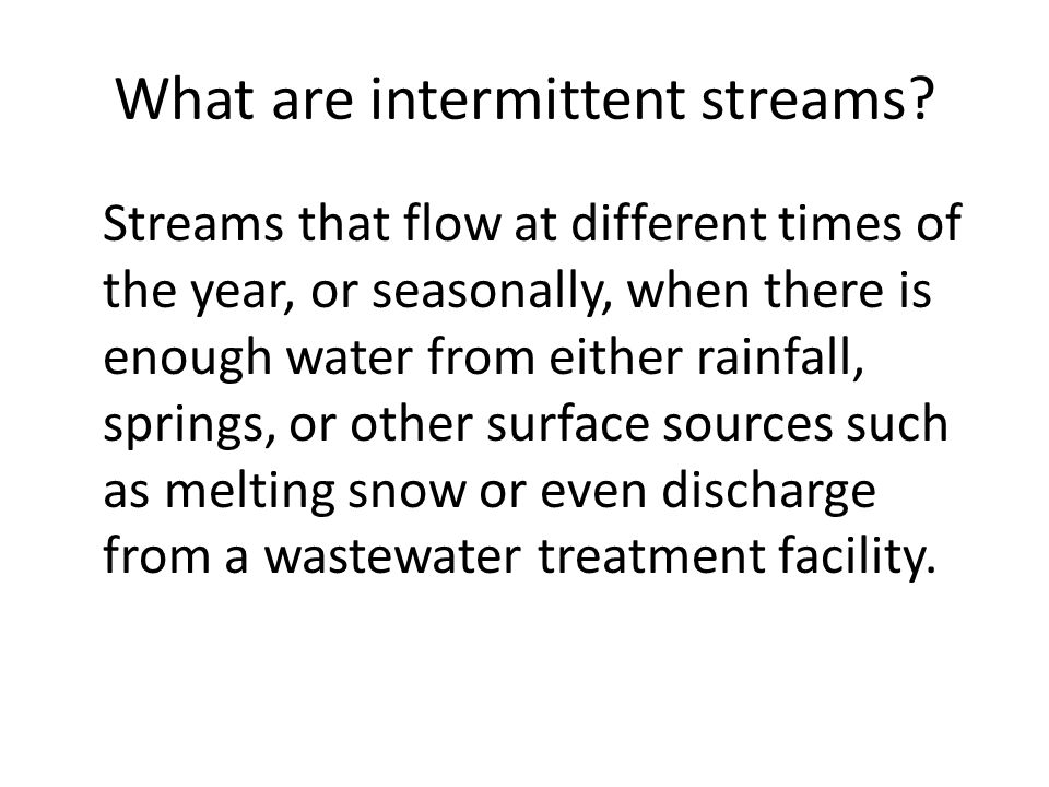 What are intermittent streams.