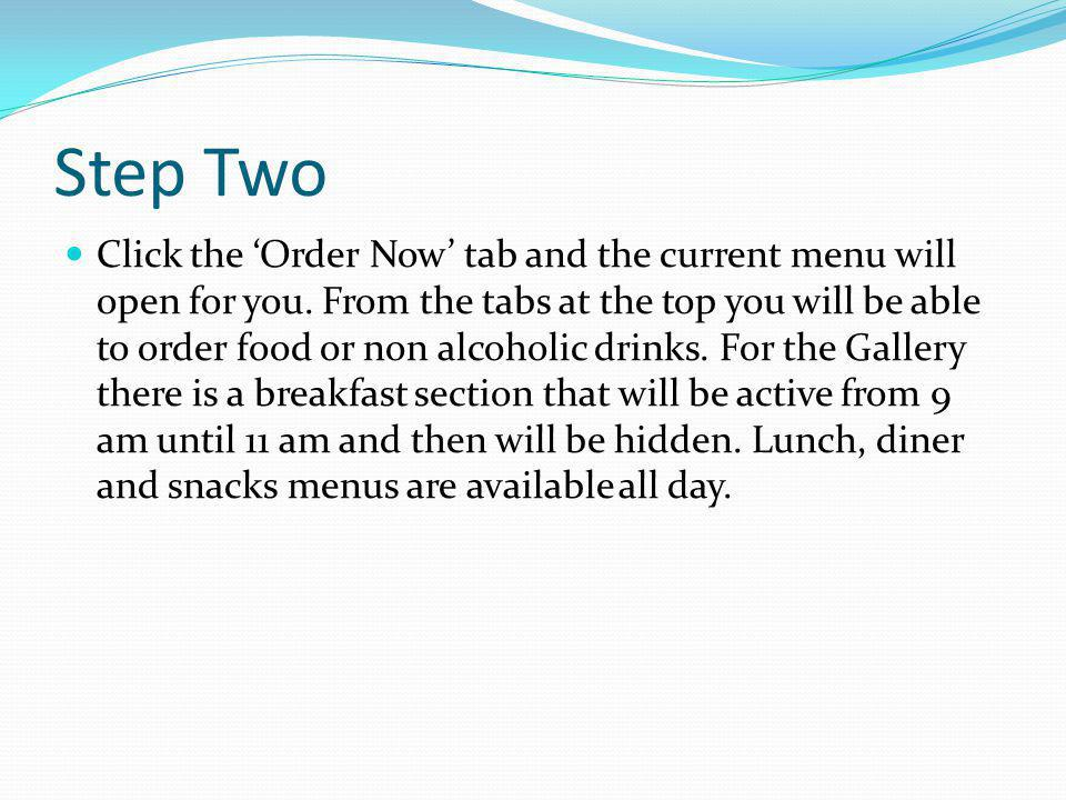 Step Two Click the Order Now tab and the current menu will open for you.
