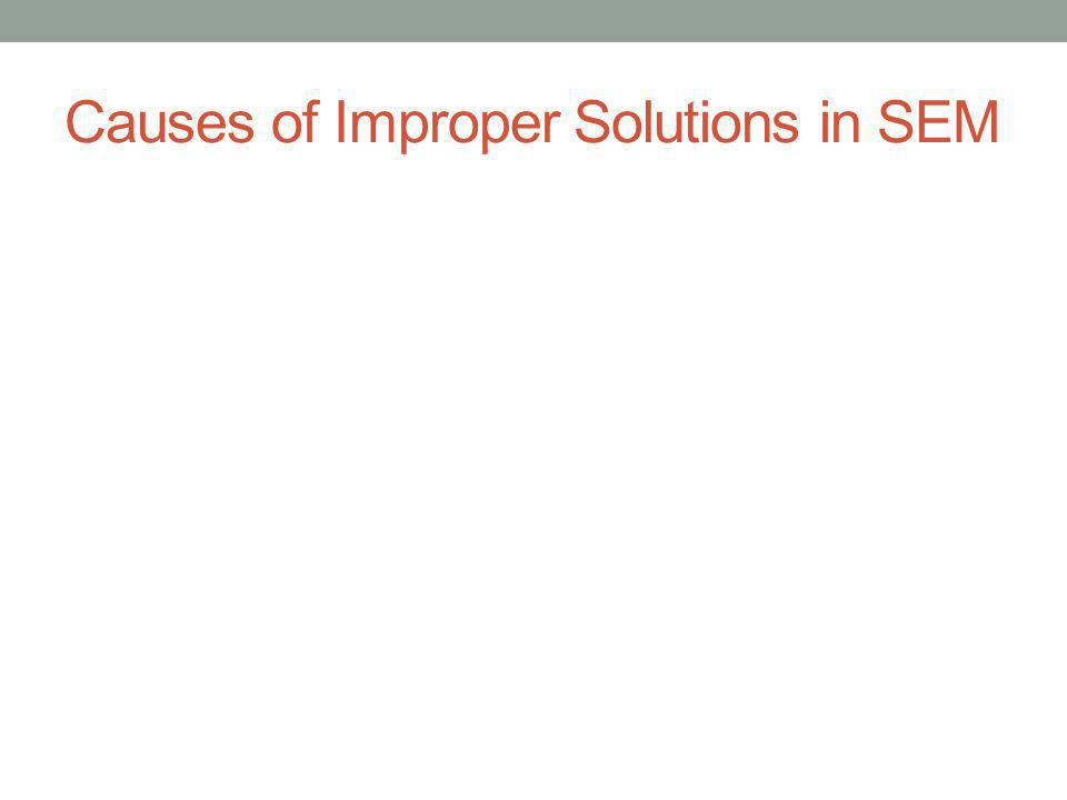 Causes of Improper Solutions in SEM