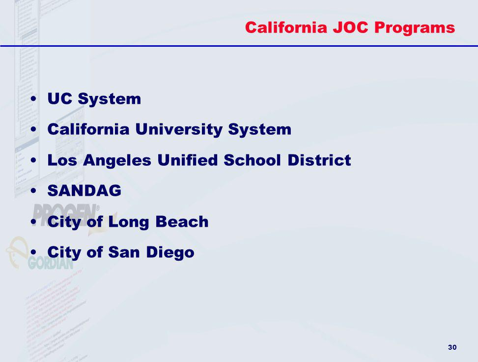 30 California JOC Programs UC System California University System Los Angeles Unified School District SANDAG City of Long Beach City of San Diego