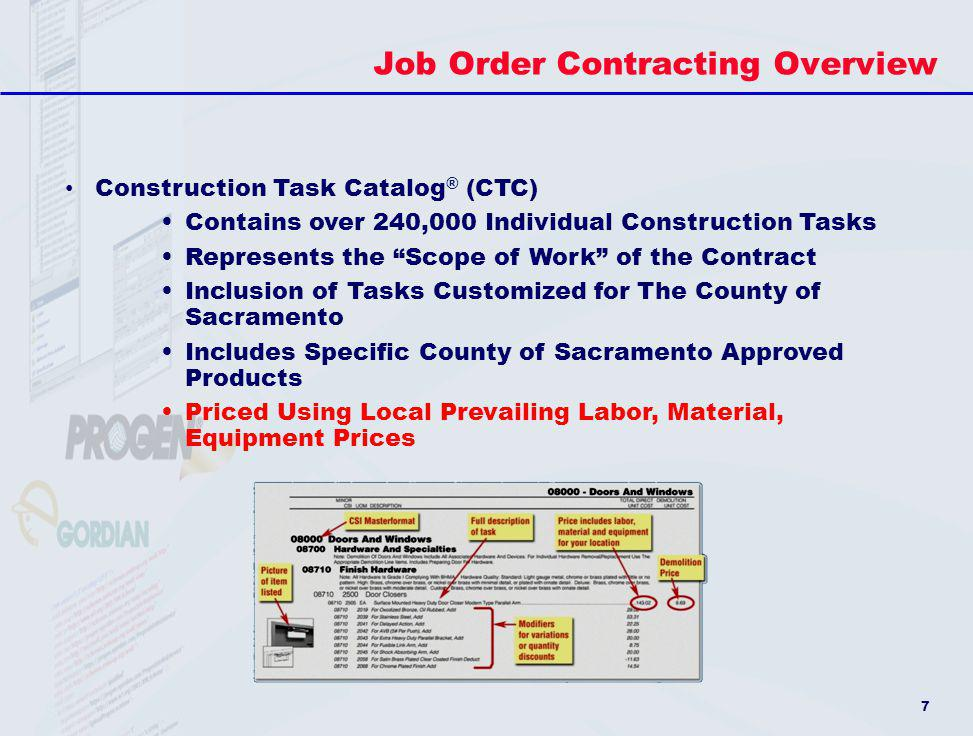 7 Job Order Contracting Overview Construction Task Catalog ® (CTC) Contains over 240,000 Individual Construction Tasks Represents the Scope of Work of