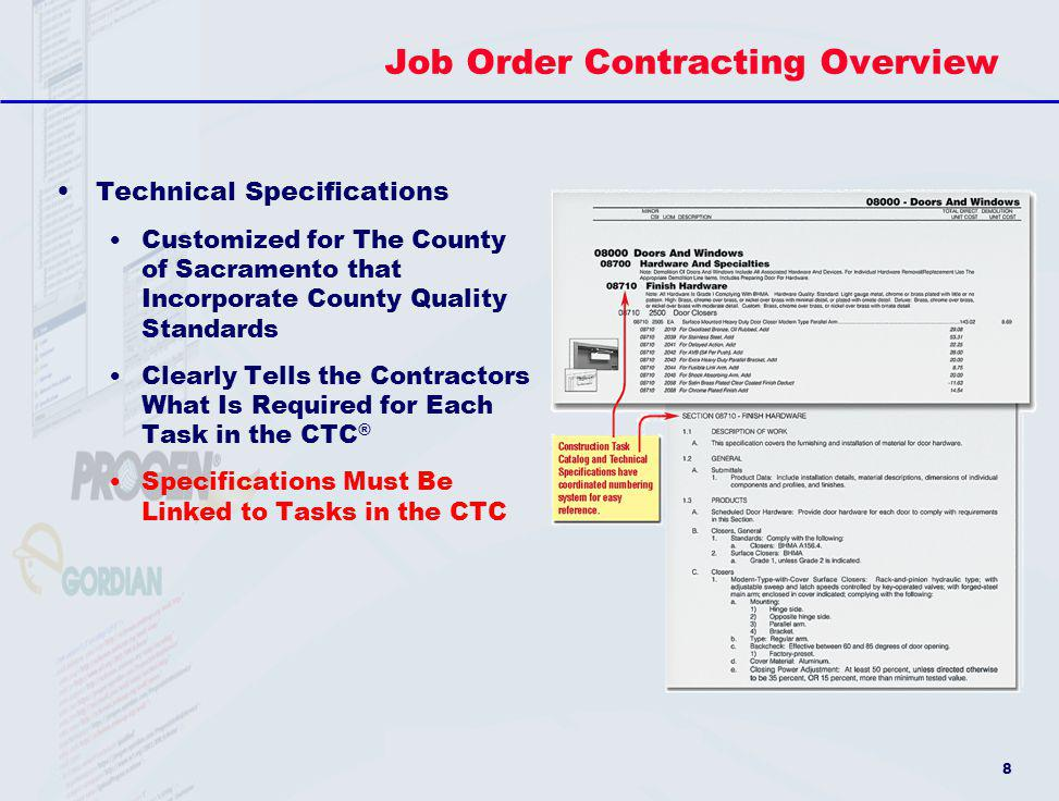 8 Job Order Contracting Overview Technical Specifications Customized for The County of Sacramento that Incorporate County Quality Standards Clearly Te