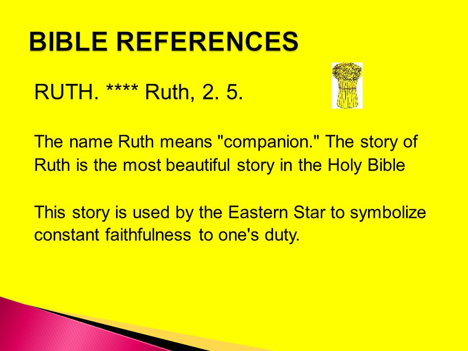 RUTH. **** Ruth, 2. 5. The name Ruth means