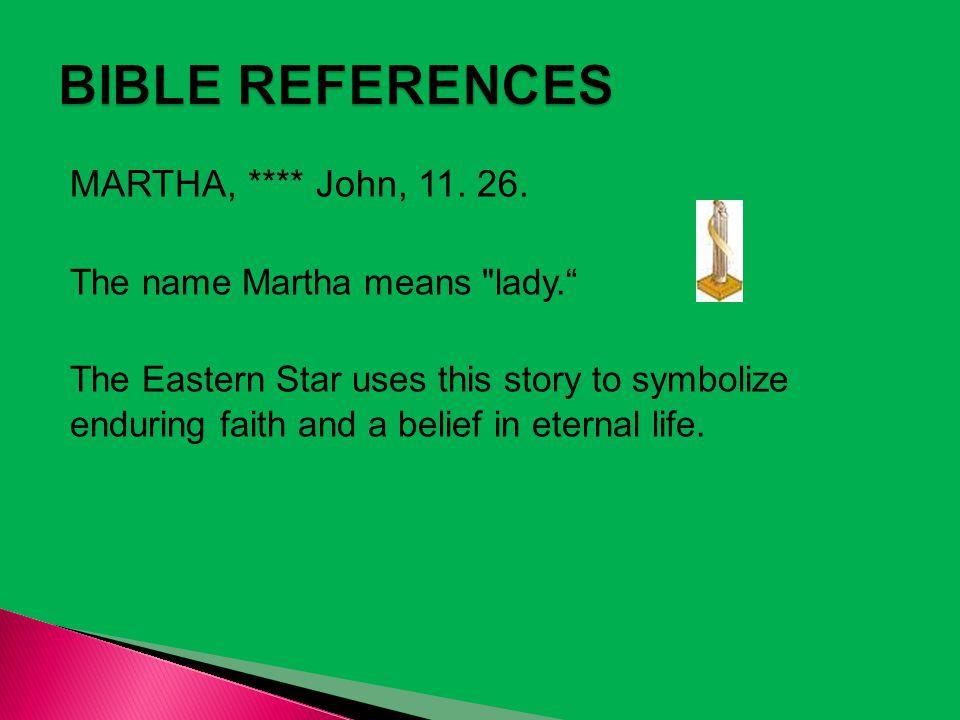 MARTHA, **** John, 11. 26. The name Martha means