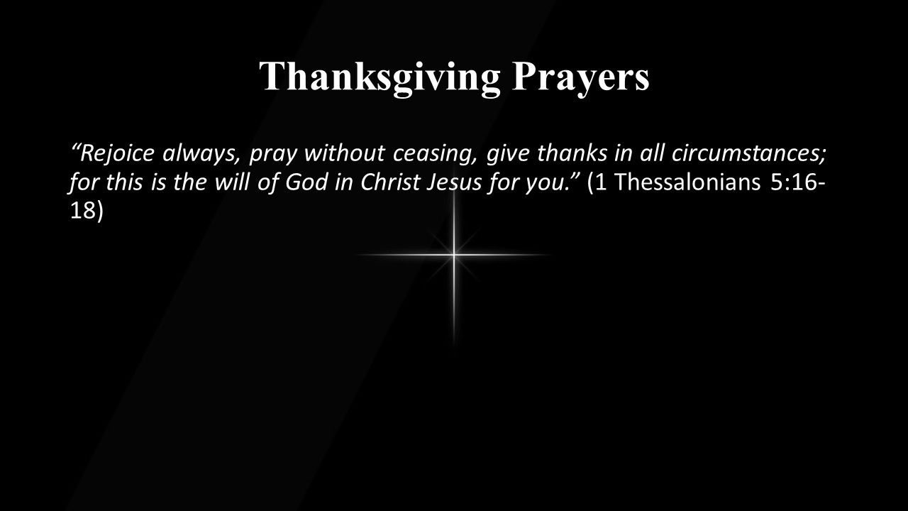 Thanksgiving Prayers L:Holy God, Shepherd of Your people, thank You for tending to the flock of the Universal Church and equipping her with capable leaders.