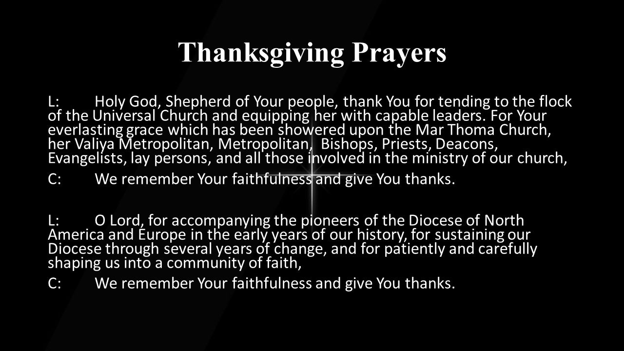 Thanksgiving Prayers L:O Lord, for the sanctified vision of our present Diocesan Bishop, the Rt.