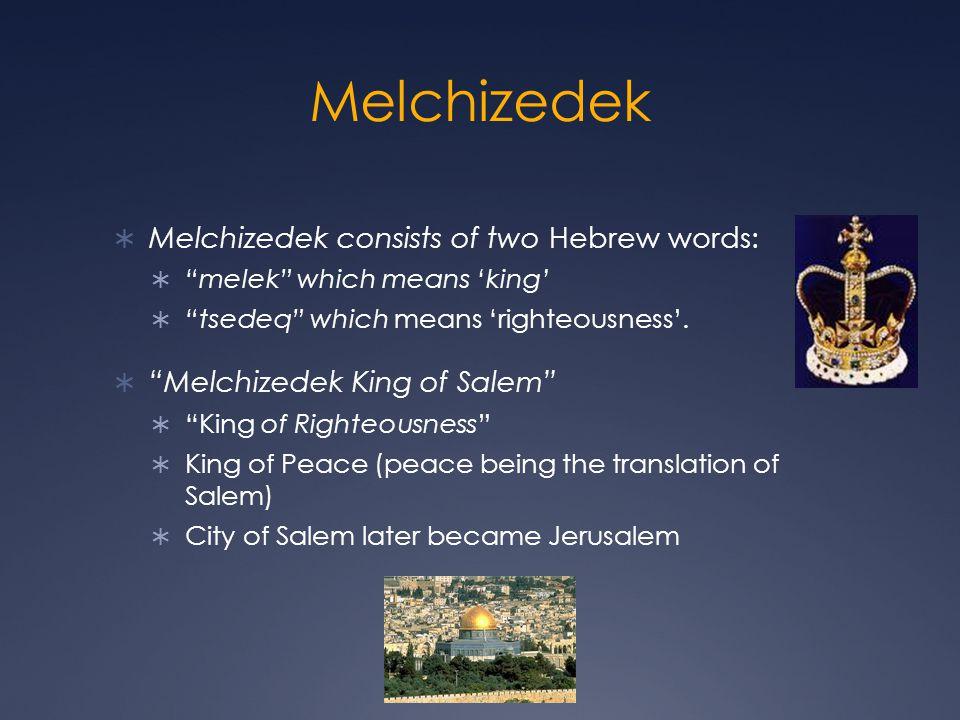Melchizedek Historical Encounter Prophetic Encounter Fulfillment/Application