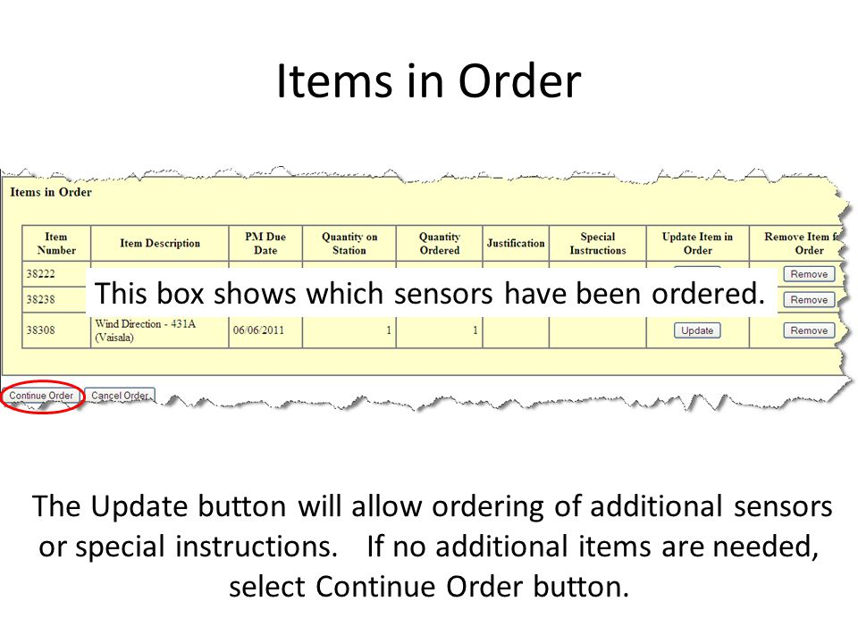 Items in Order The Update button will allow ordering of additional sensors or special instructions. If no additional items are needed, select Continue