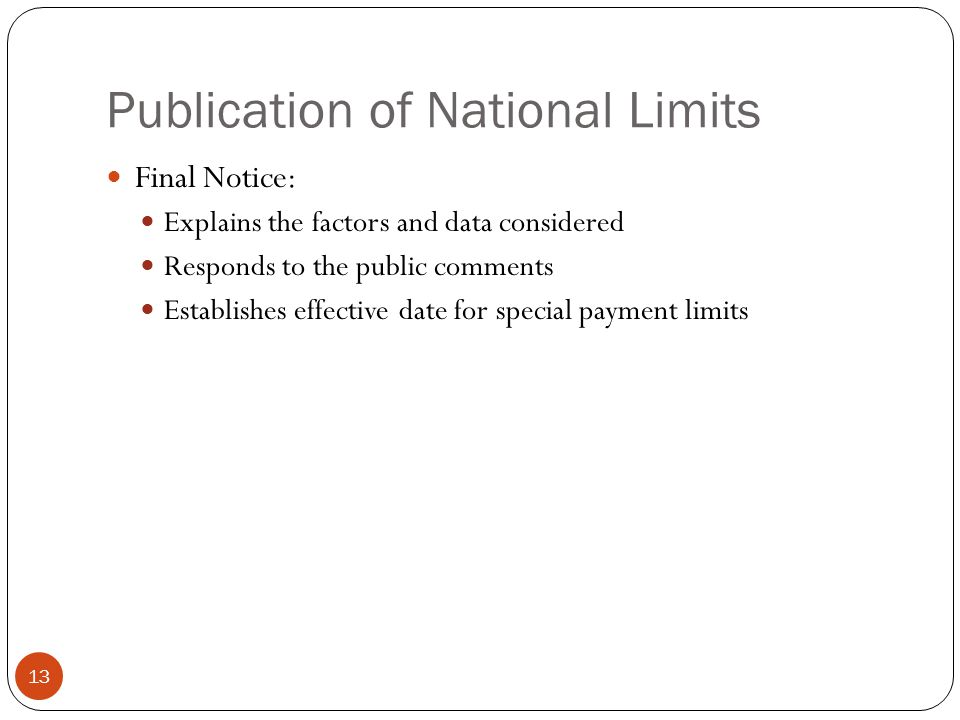 Publication of National Limits 13 Final Notice: Explains the factors and data considered Responds to the public comments Establishes effective date fo