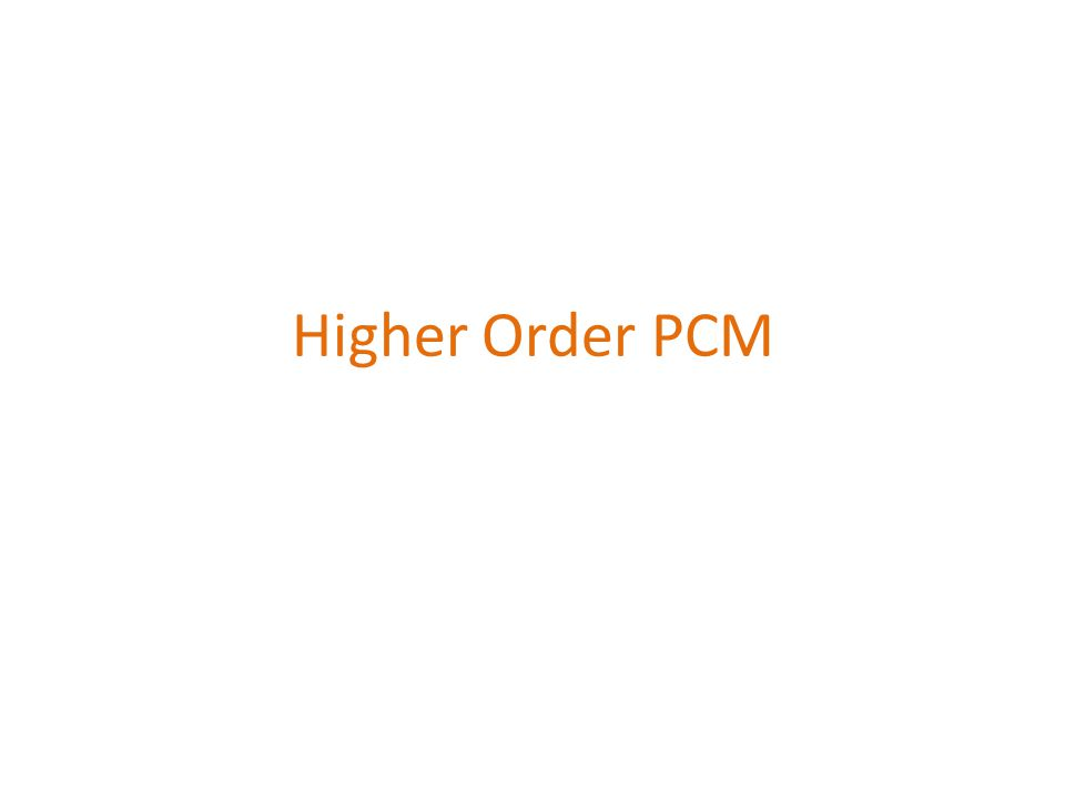 Higher Order PCM