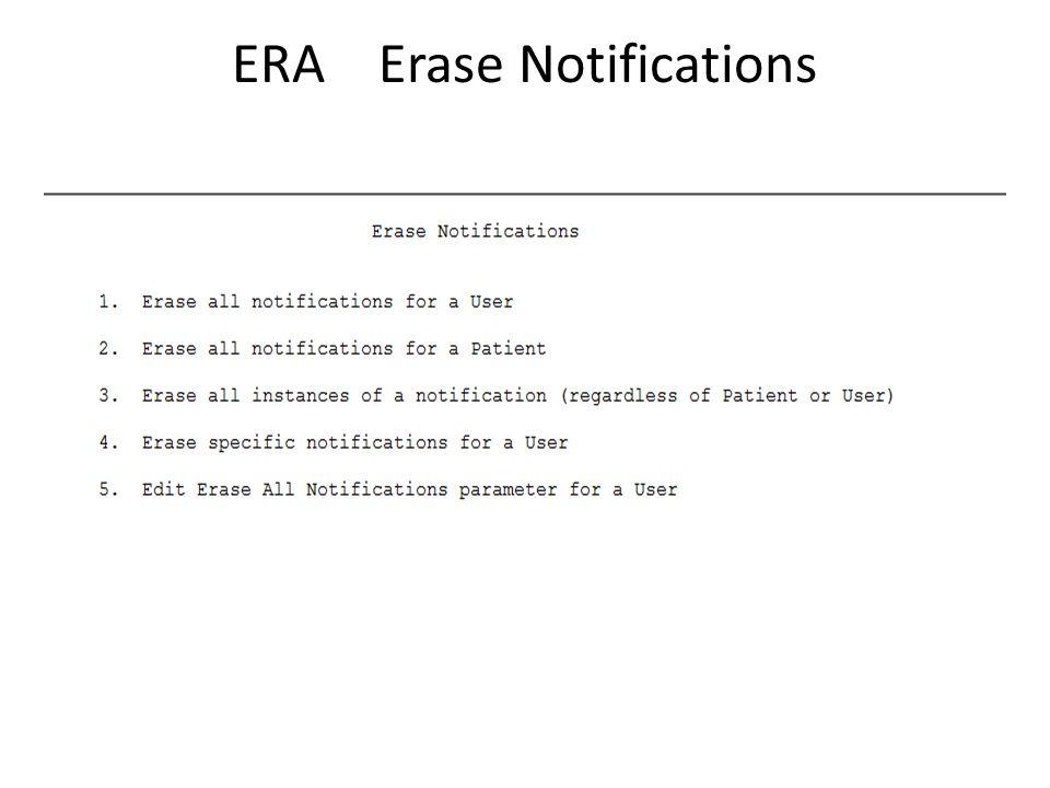 ERA Erase Notifications