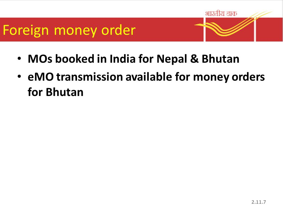 Foreign money order MOs booked in India for Nepal & Bhutan eMO transmission available for money orders for Bhutan 2.11.7