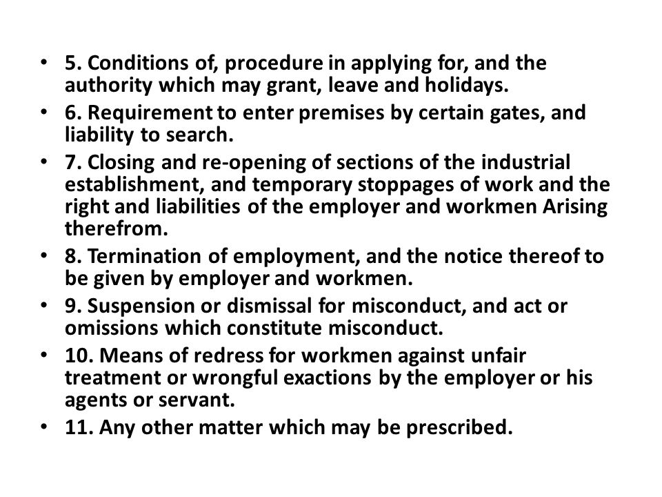 5.Conditions of, procedure in applying for, and the authority which may grant, leave and holidays.
