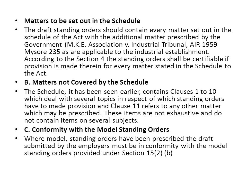 Matters to be set out in the Schedule The draft standing orders should contain every matter set out in the schedule of the Act with the additional matter prescribed by the Government (M.K.E.
