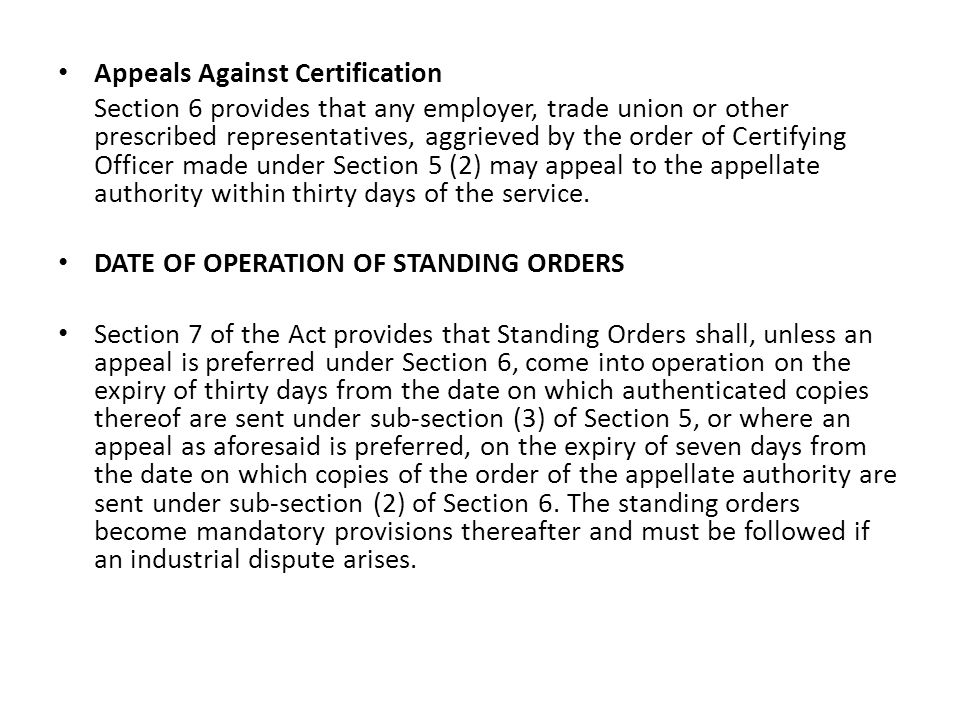 Appeals Against Certification Section 6 provides that any employer, trade union or other prescribed representatives, aggrieved by the order of Certify