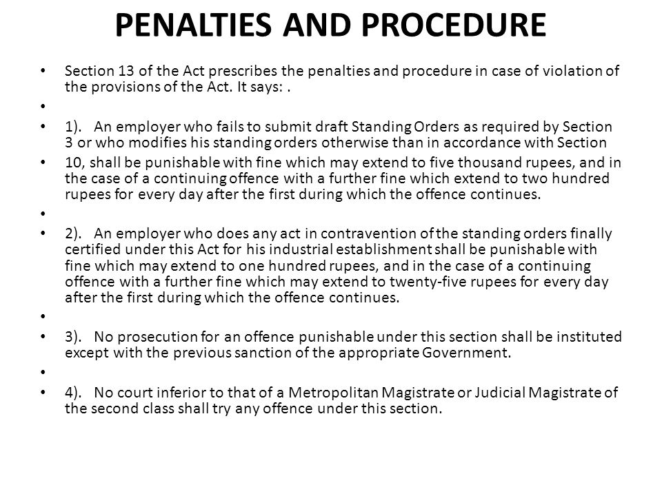 PENALTIES AND PROCEDURE Section 13 of the Act prescribes the penalties and procedure in case of violation of the provisions of the Act.