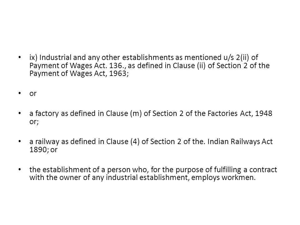 ix) Industrial and any other establishments as mentioned u/s 2(ii) of Payment of Wages Act.
