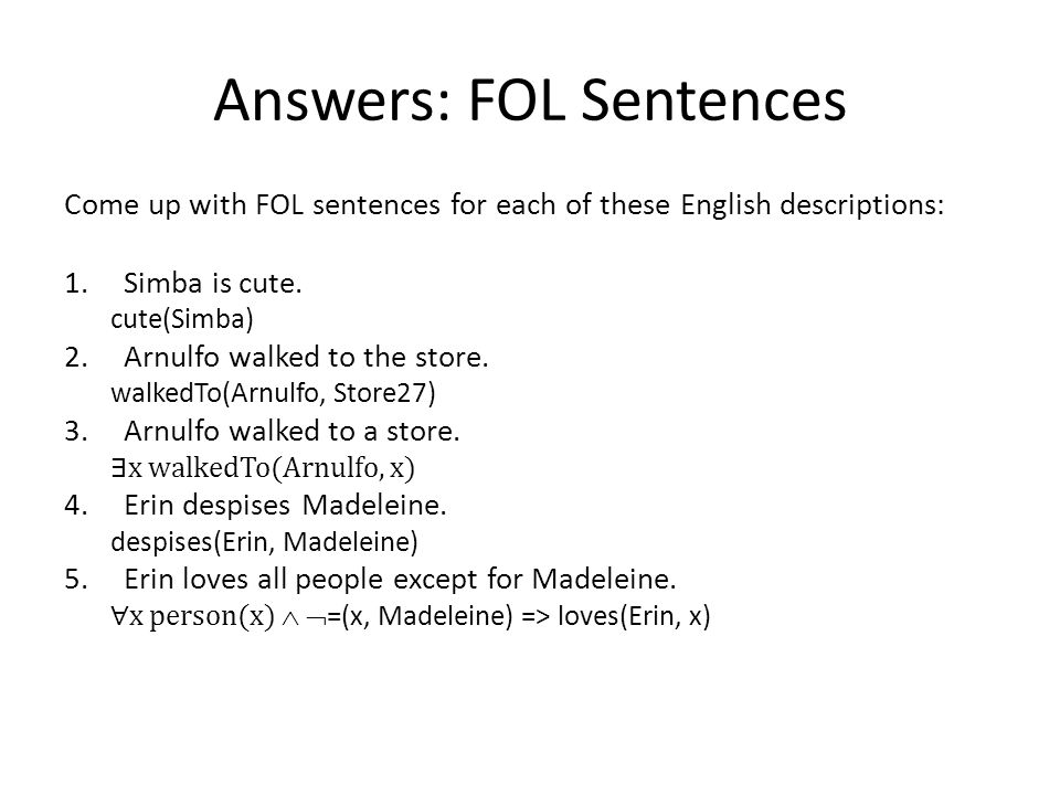 Answers: FOL Sentences Come up with FOL sentences for each of these English descriptions: 1.Simba is cute.