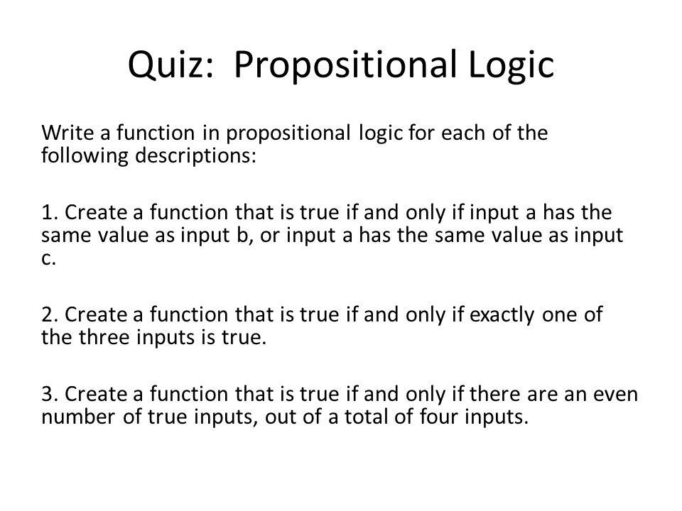 Answer: Propositional Logic 1.(a b) (a c) 2.(a b c) ( a b c) ( a b c) 3.( a b c d) (a b c d) (a b c d) (a b c d)