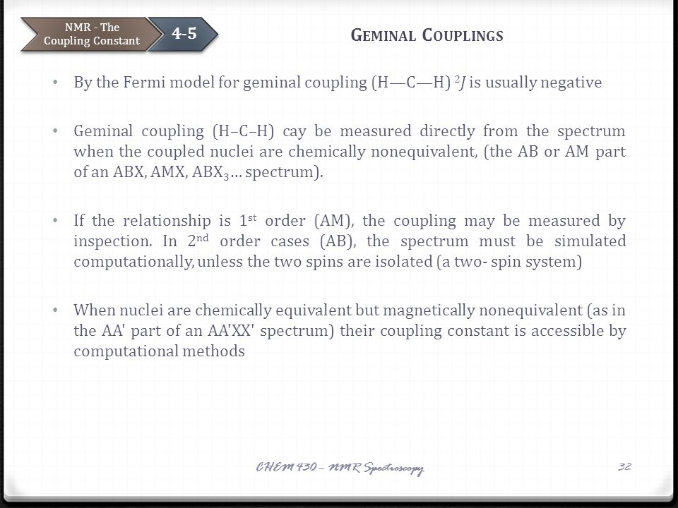 G EMINAL C OUPLINGS By the Fermi model for geminal coupling (HCH) 2 J is usually negative Geminal coupling (H–C–H) cay be measured directly from the s