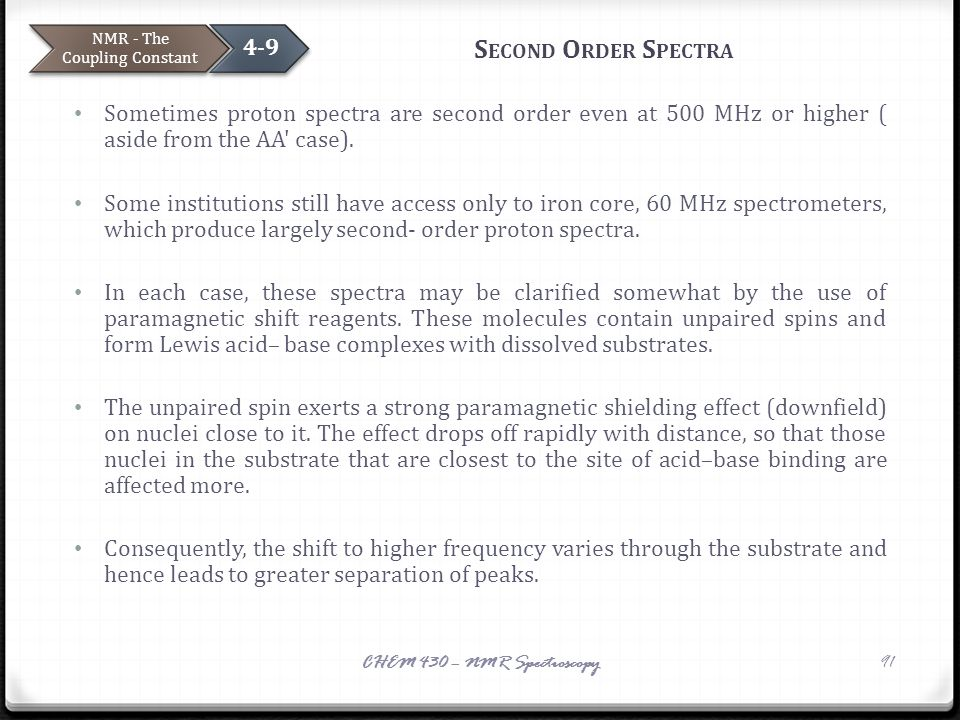 S ECOND O RDER S PECTRA Sometimes proton spectra are second order even at 500 MHz or higher ( aside from the AA' case). Some institutions still have a