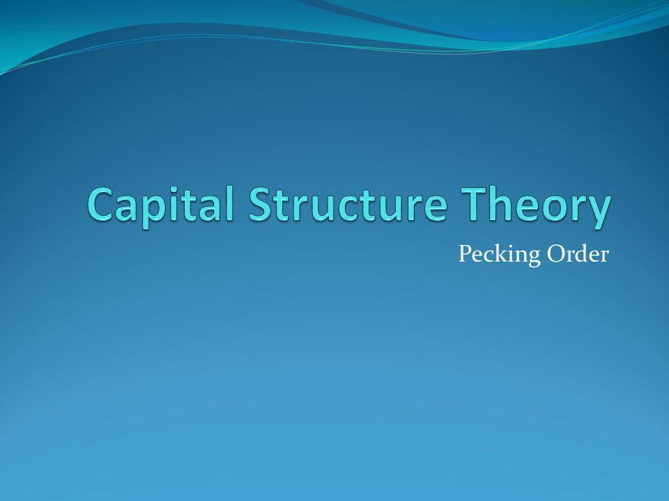 The Pecking-Order Theory Theory stating that firms prefer to issue debt rather than equity if internal finance is insufficient Rule 1: Use internal financing first Rule 2: Issue debt next, equity last According to the pecking-order theory: There is no target D/E ratio Profitable firms use less debt (they use self-financing instead) Companies like financial slack 2