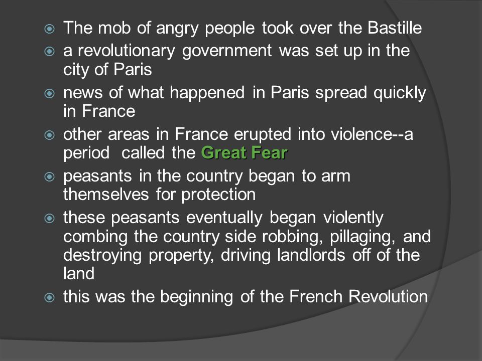 The mob of angry people took over the Bastille a revolutionary government was set up in the city of Paris news of what happened in Paris spread quickl