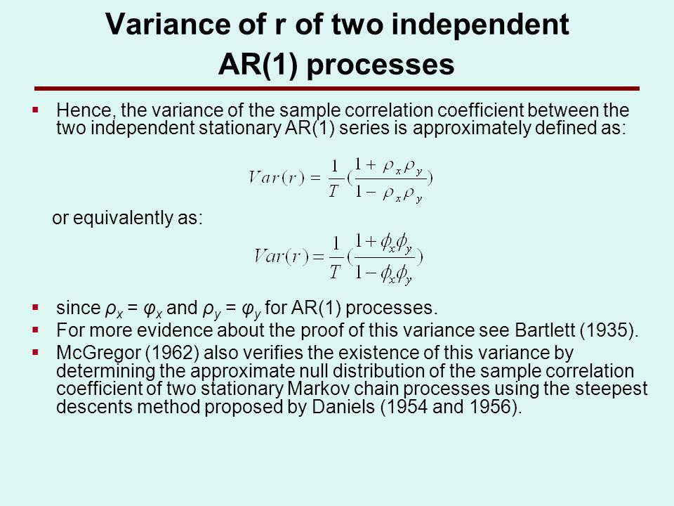Variance of r of two independent AR(1) processes Hence, the variance of the sample correlation coefficient between the two independent stationary AR(1