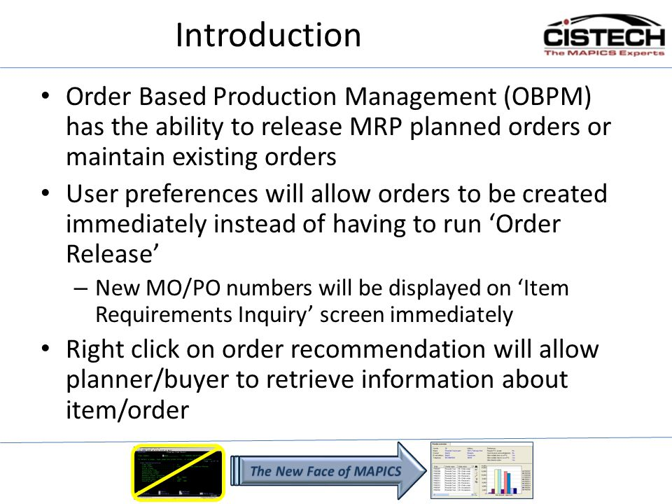 Introduction Order Based Production Management (OBPM) has the ability to release MRP planned orders or maintain existing orders User preferences will