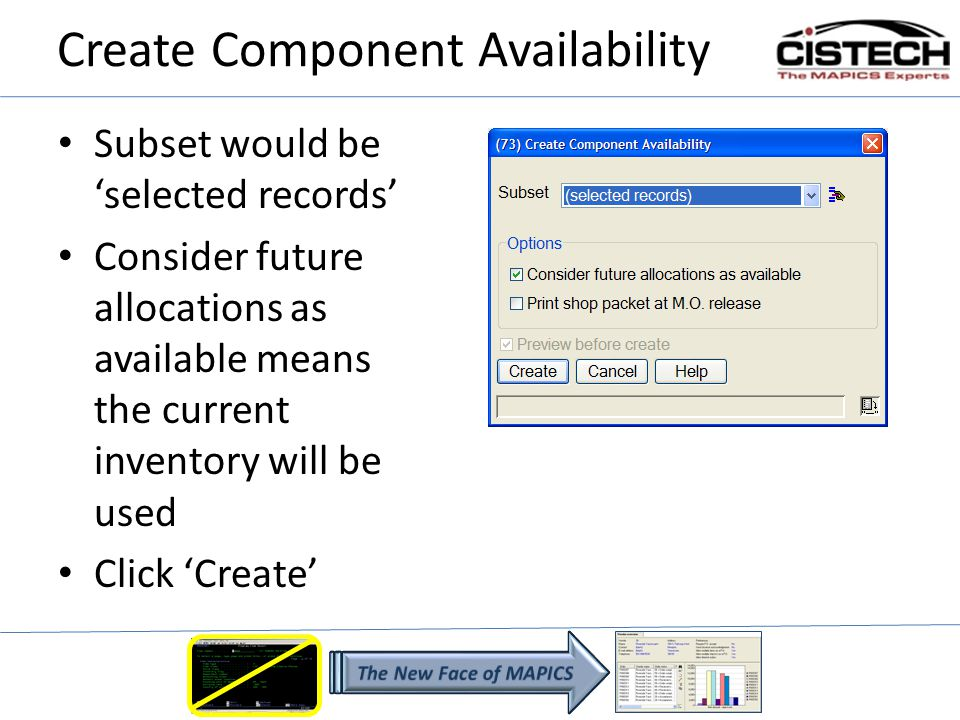 Create Component Availability Subset would be selected records Consider future allocations as available means the current inventory will be used Click Create