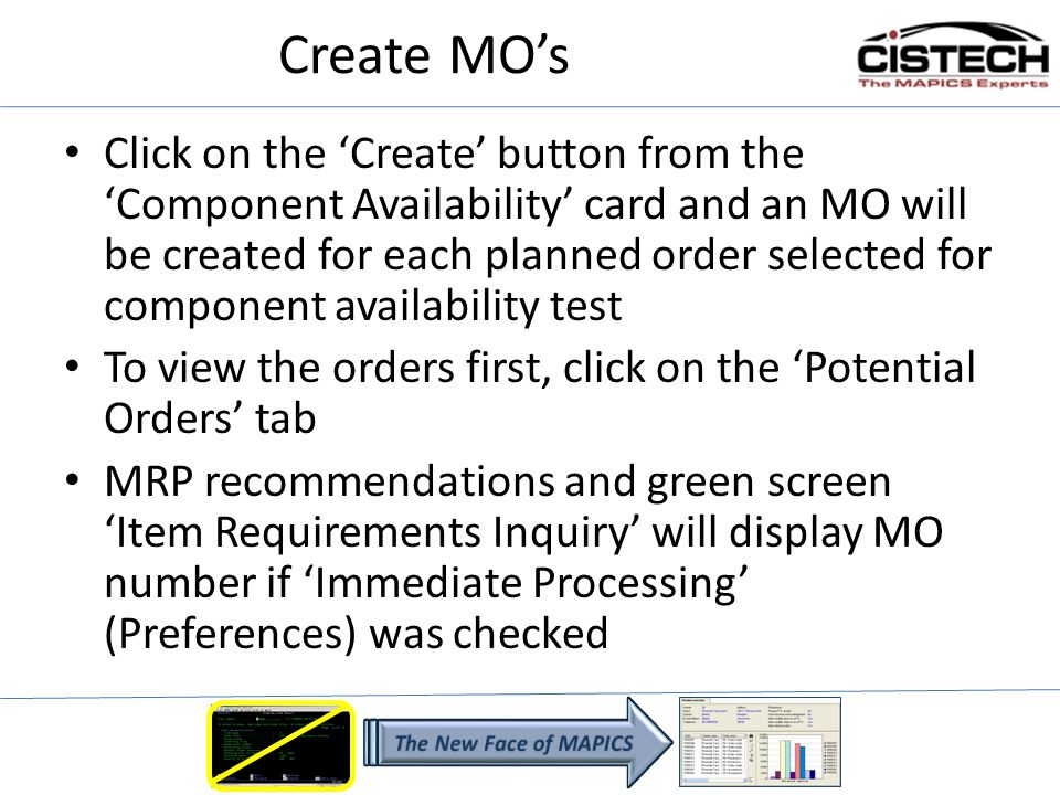 Create MOs Click on the Create button from the Component Availability card and an MO will be created for each planned order selected for component ava
