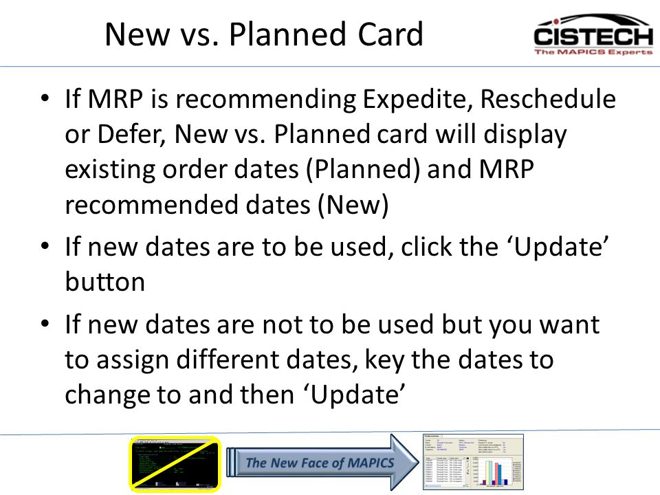 New vs. Planned Card If MRP is recommending Expedite, Reschedule or Defer, New vs. Planned card will display existing order dates (Planned) and MRP re
